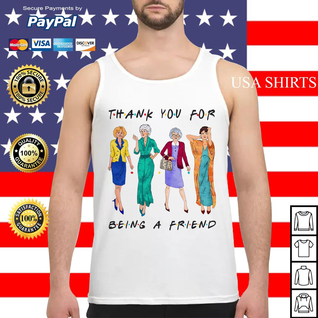 Golden Girls Thank you for being a friend Tank top
