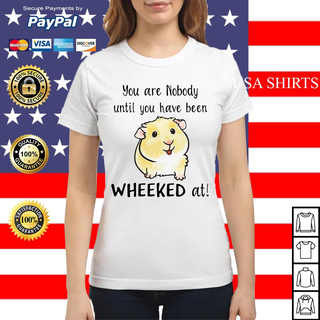 Hamster you are nobody until you have been wheeked at Ladies tee