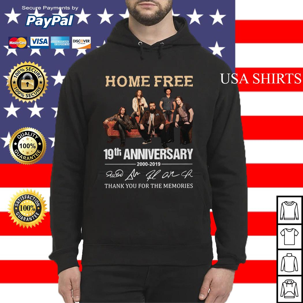 Home Free 19th Anniversary thank you for the memories Hoodie