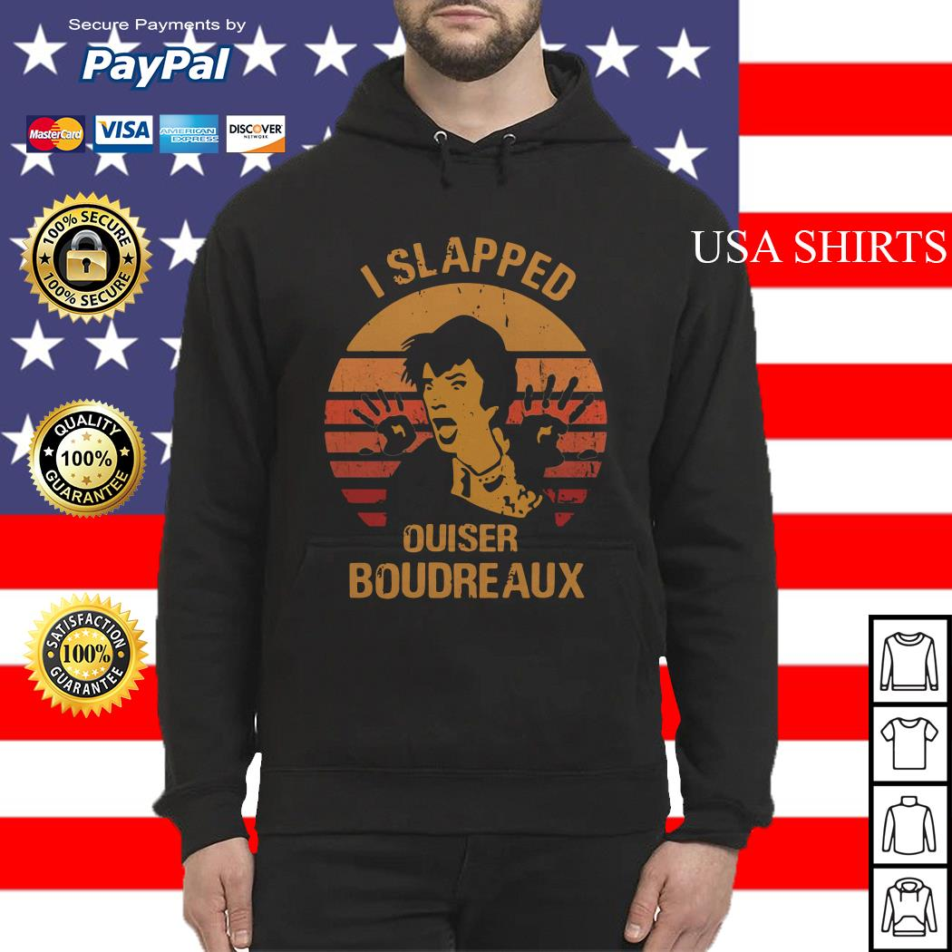 I slapped ouiser Boudreaux sunset Hoodie
