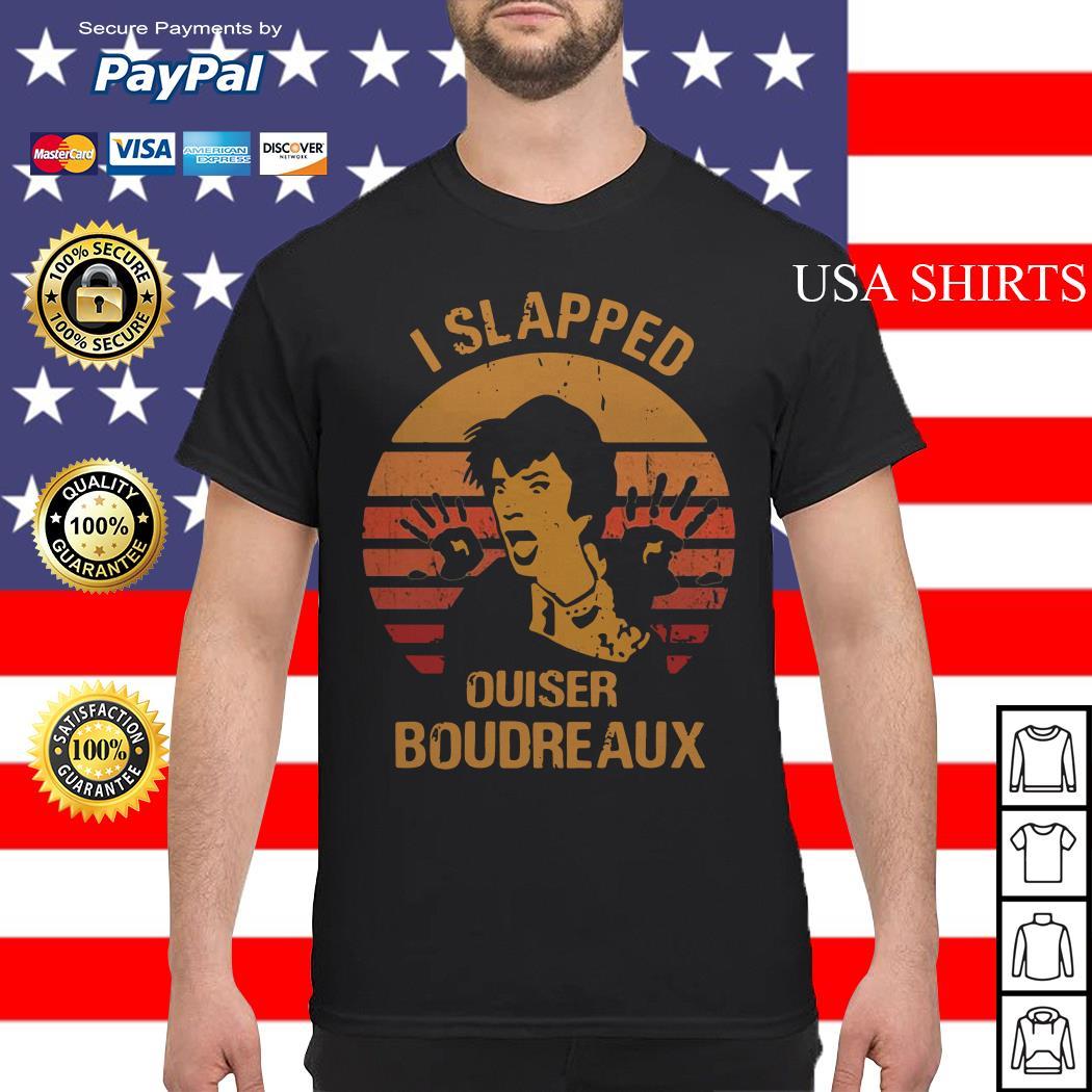 I slapped ouiser Boudreaux sunset shirt