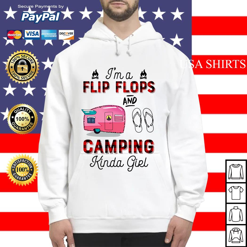 I'm a flip flops and camping kinda girl Hoodie
