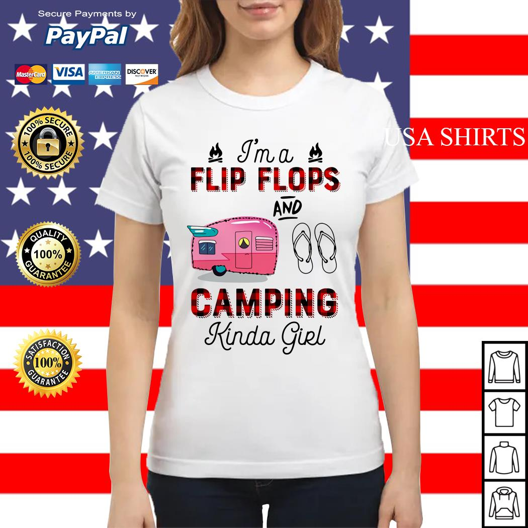 I'm a flip flops and camping kinda girl Ladies tee