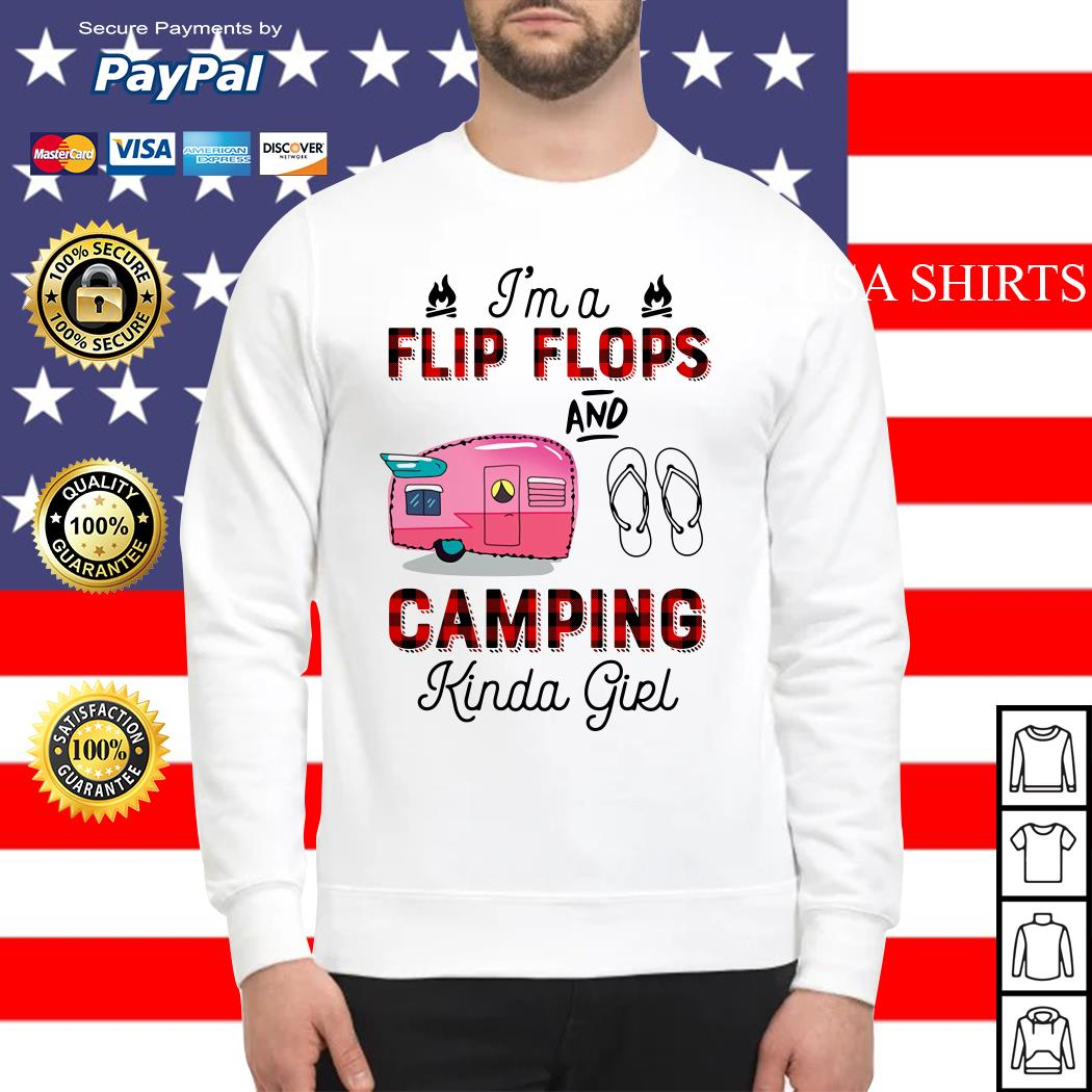 I'm a flip flops and camping kinda girl Sweater