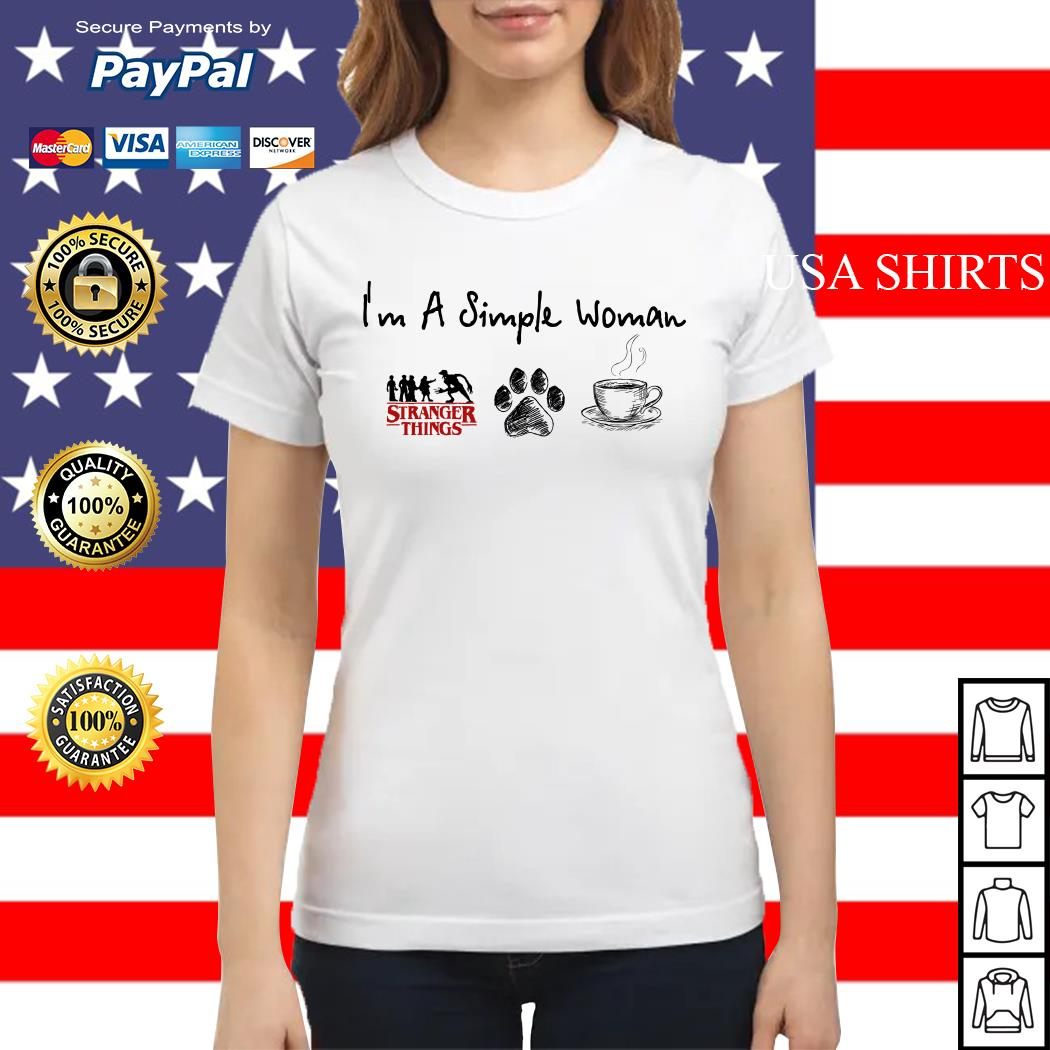 I'm a simple woman I like Stranger Things Dog and Coffee Ladies tee