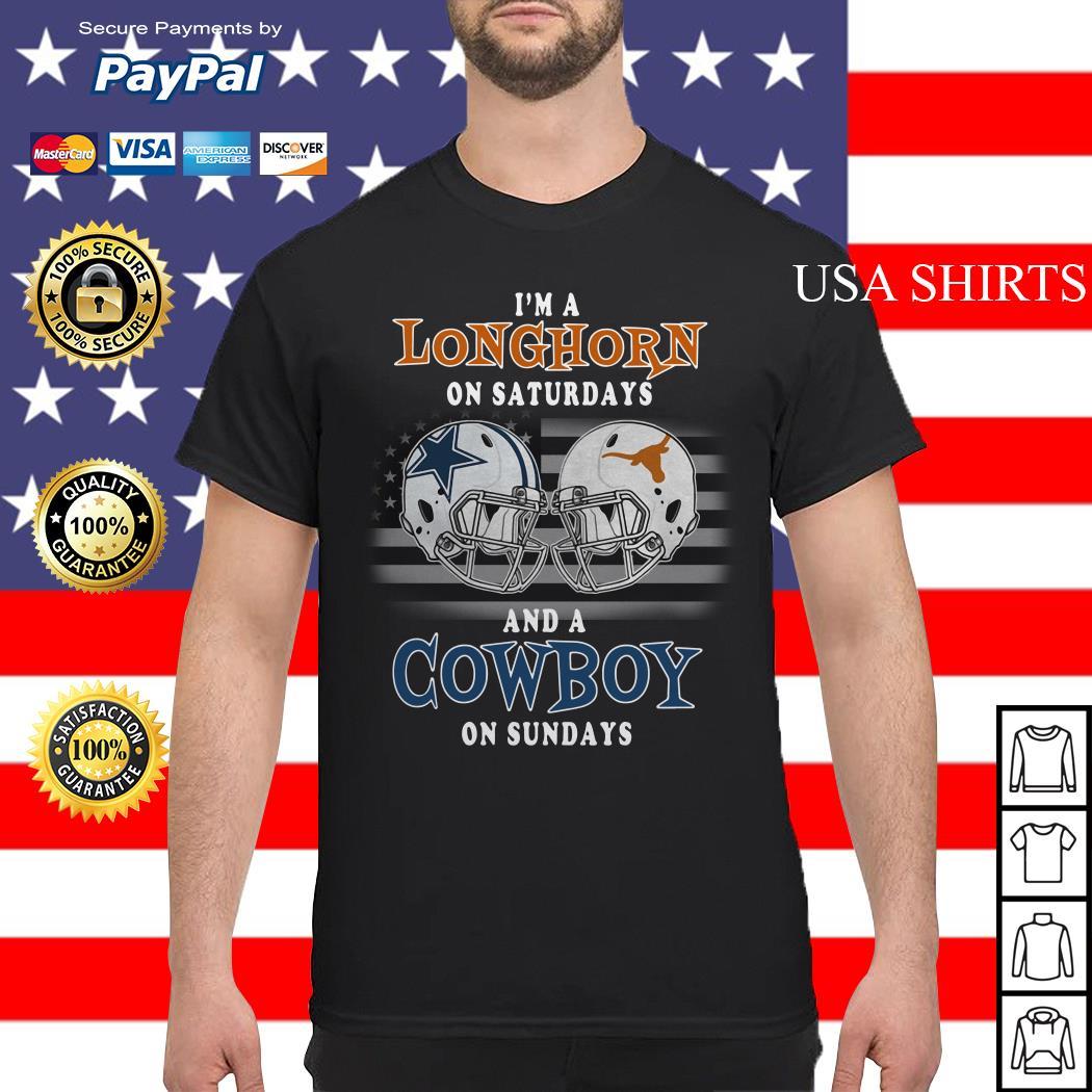 I'm a Longhorn on Saturdays and a Cowboy on Sundays shirt