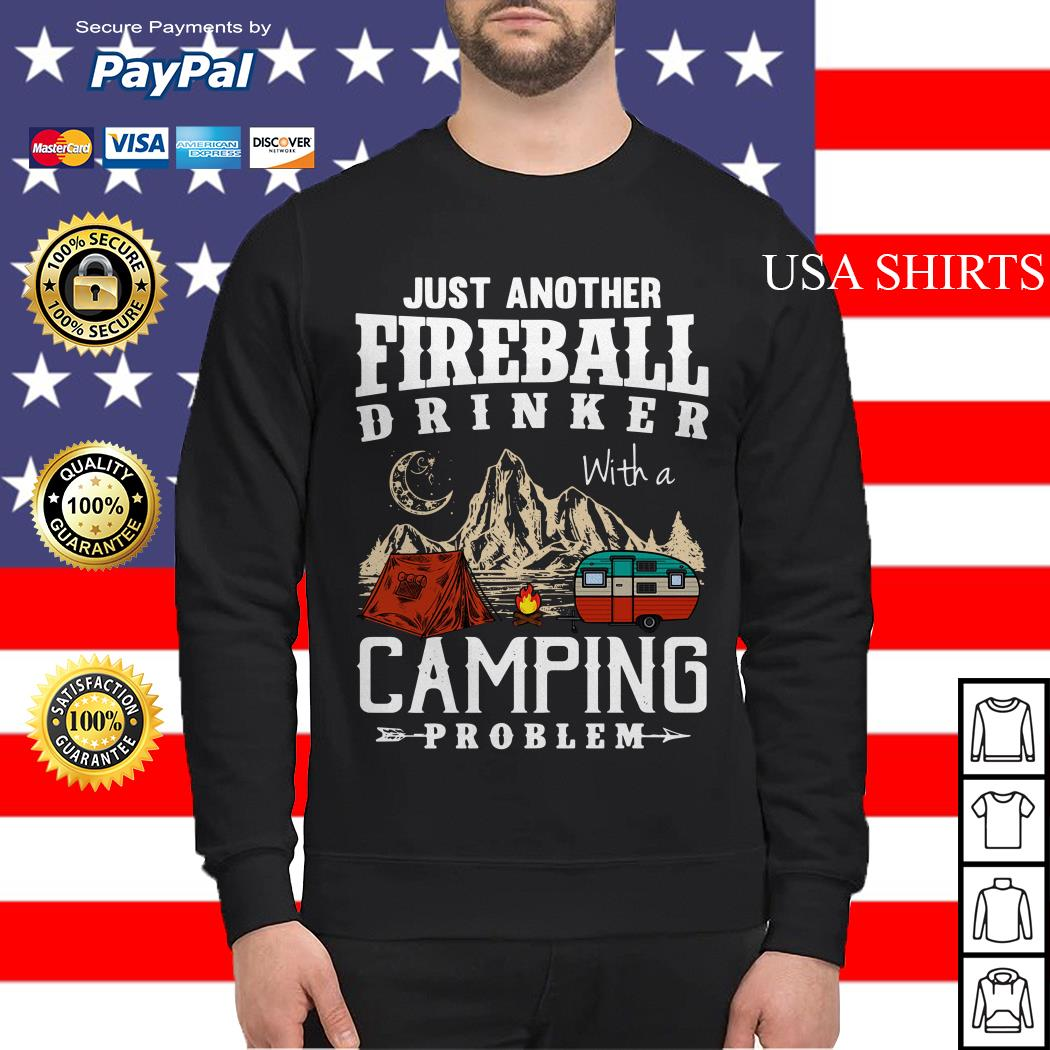 Just another fireball drinker with a camping problem Sweater