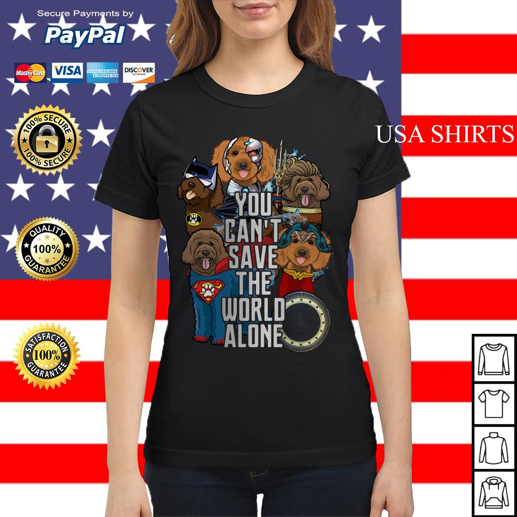 Justice League Labradoodle you can't save the world alone Ladies tee