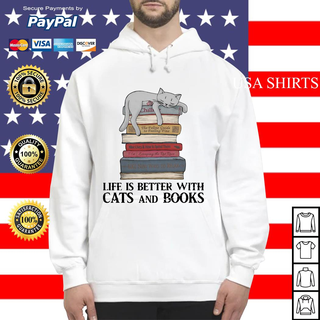 Life is better with cats and books Hoodie