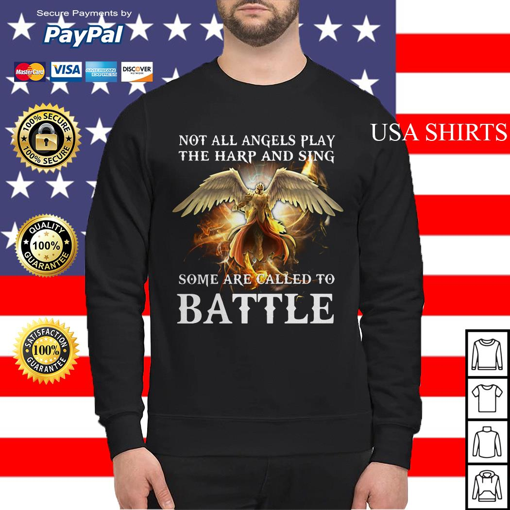 Not all angels play the harp and sing some are called to battle Sweater