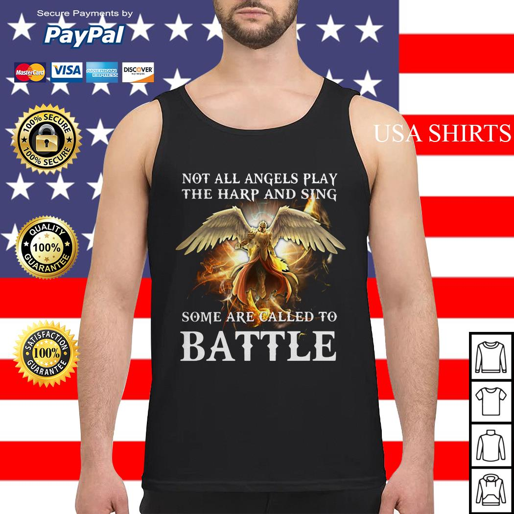 Not all angels play the harp and sing some are called to battle Tank top