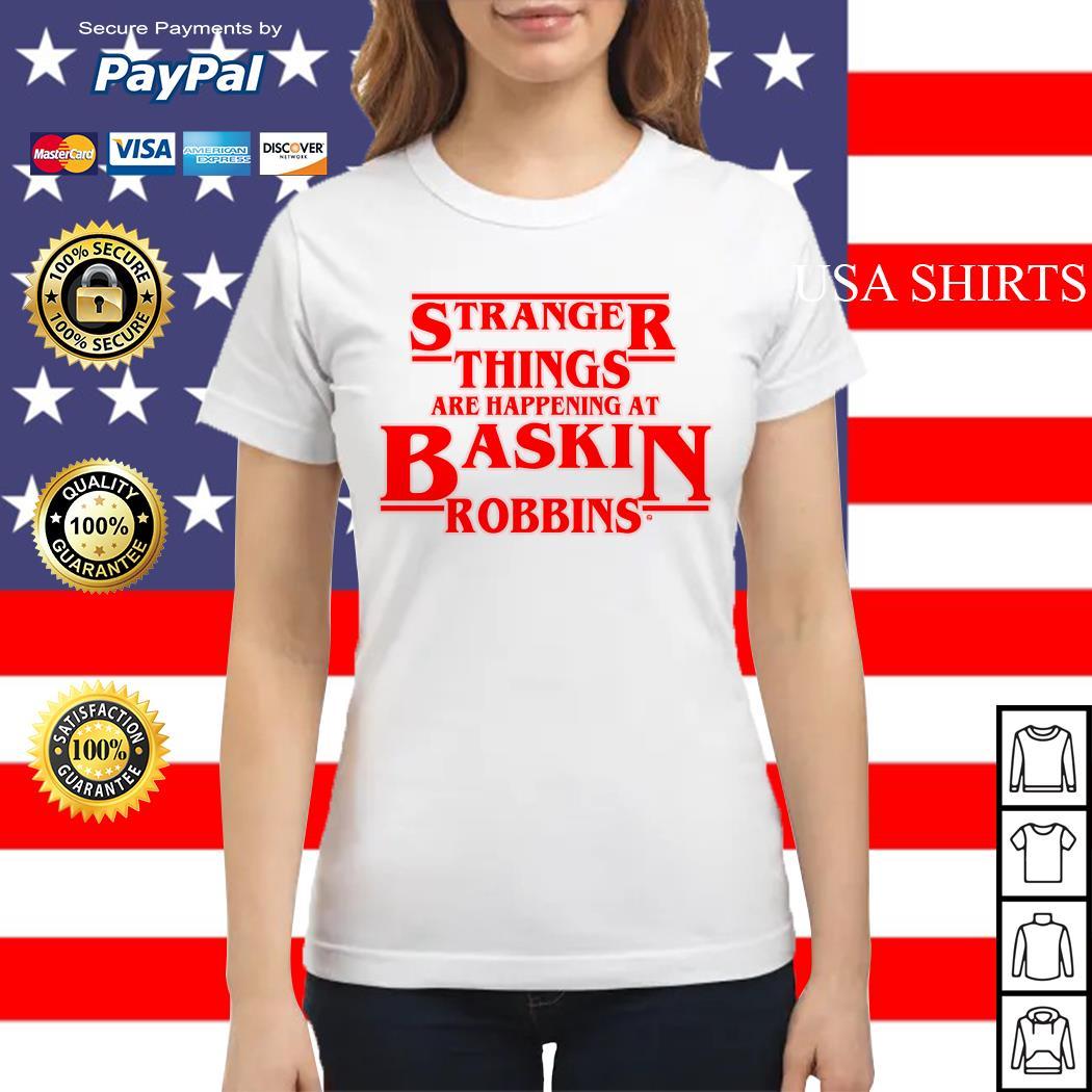Official Stranger Things are happening at Baskin robbins Ladies tee