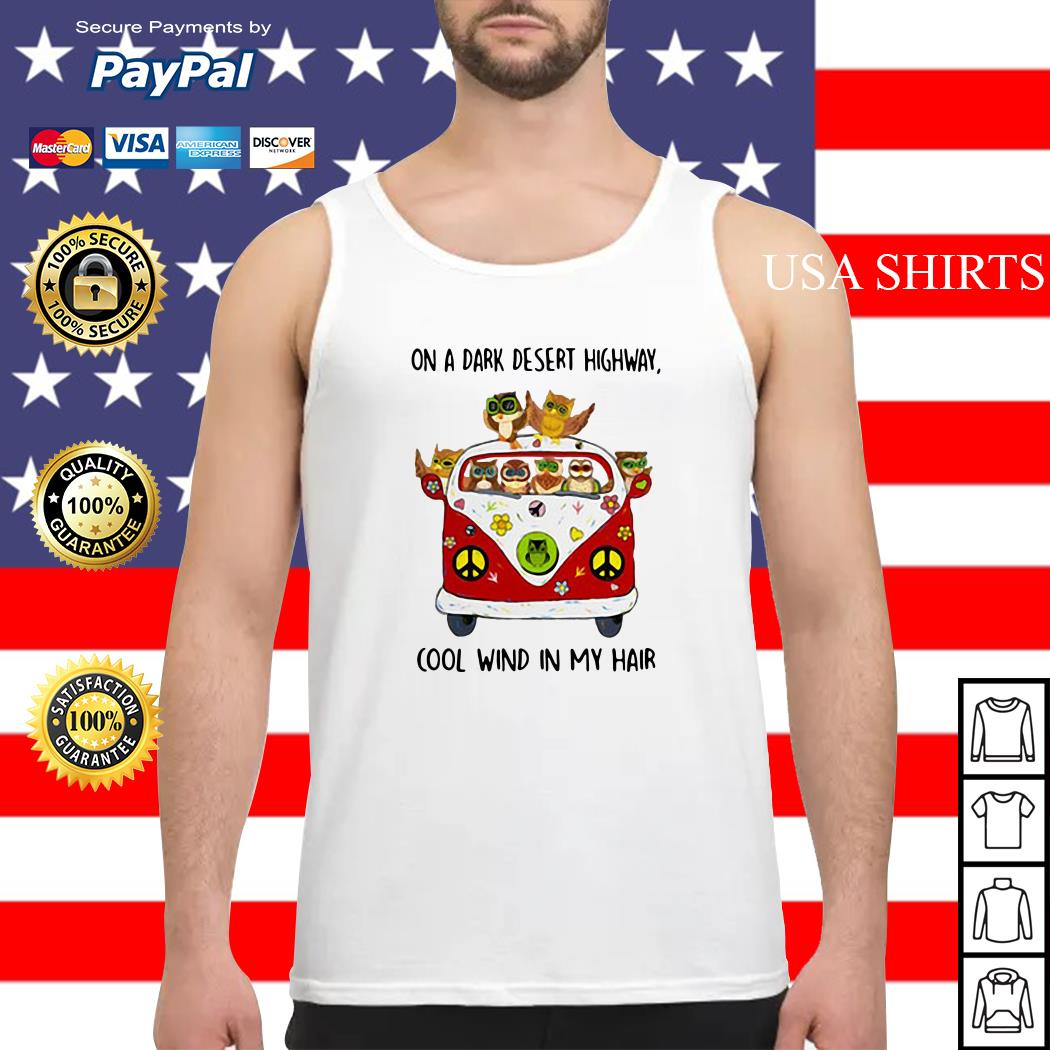 Owls are on a dark desert highway cool wind in my hair Tank top