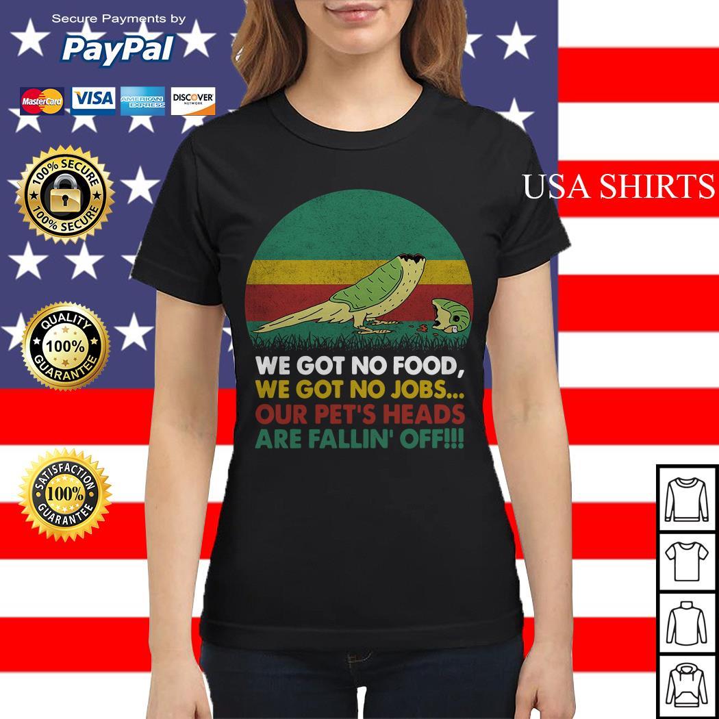 Parrot we got no food we got no jobs vintage Ladies tee