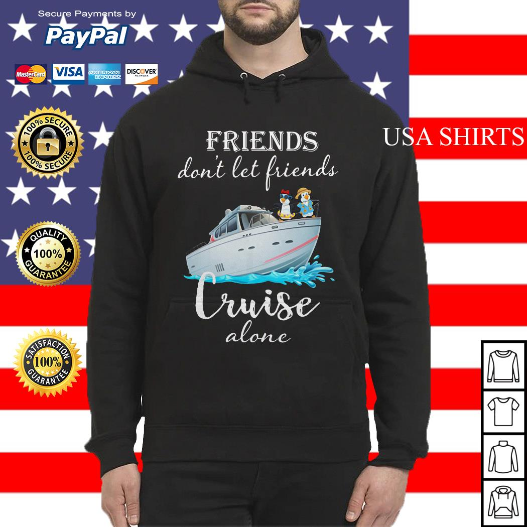 Penguin friends don't let friends cruise alone Hoodie