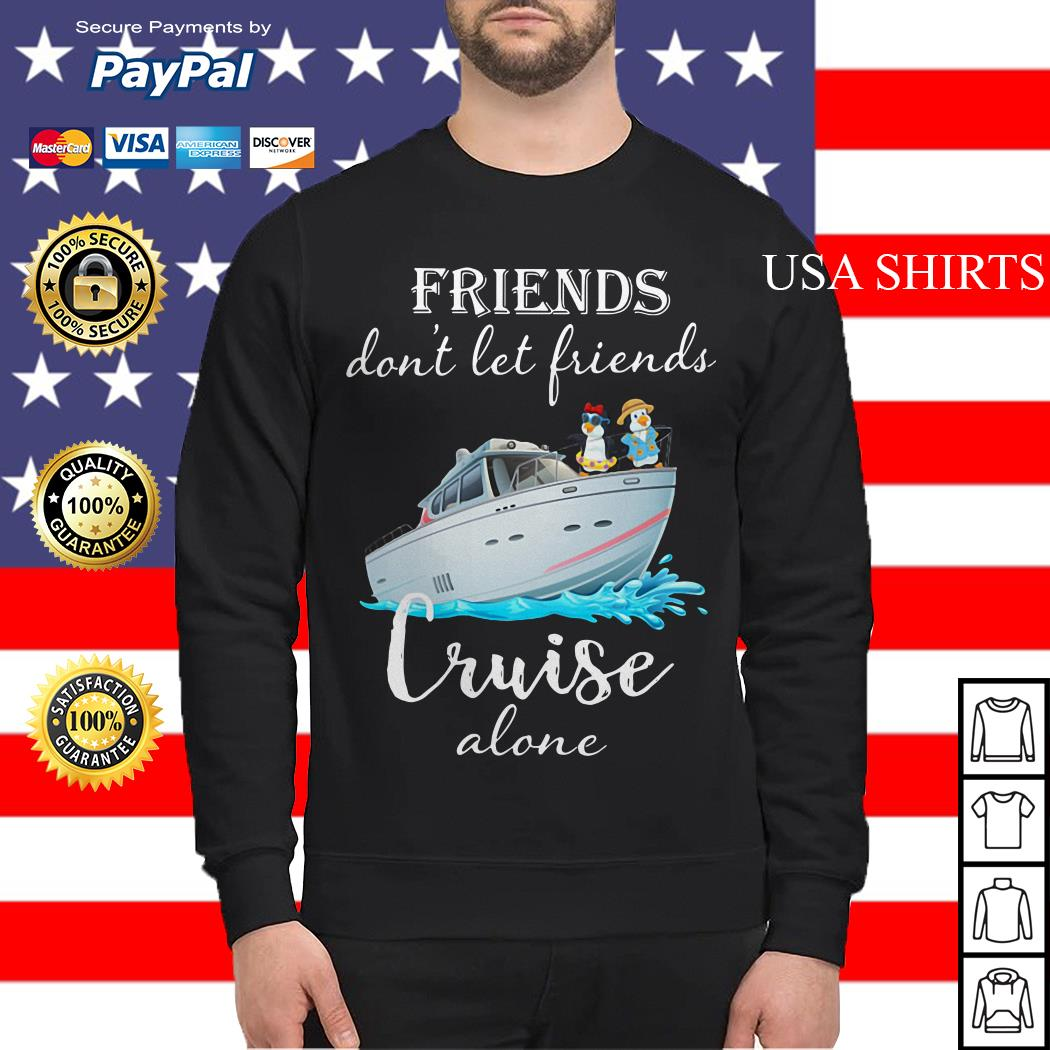 Penguin friends don't let friends cruise alone Sweater