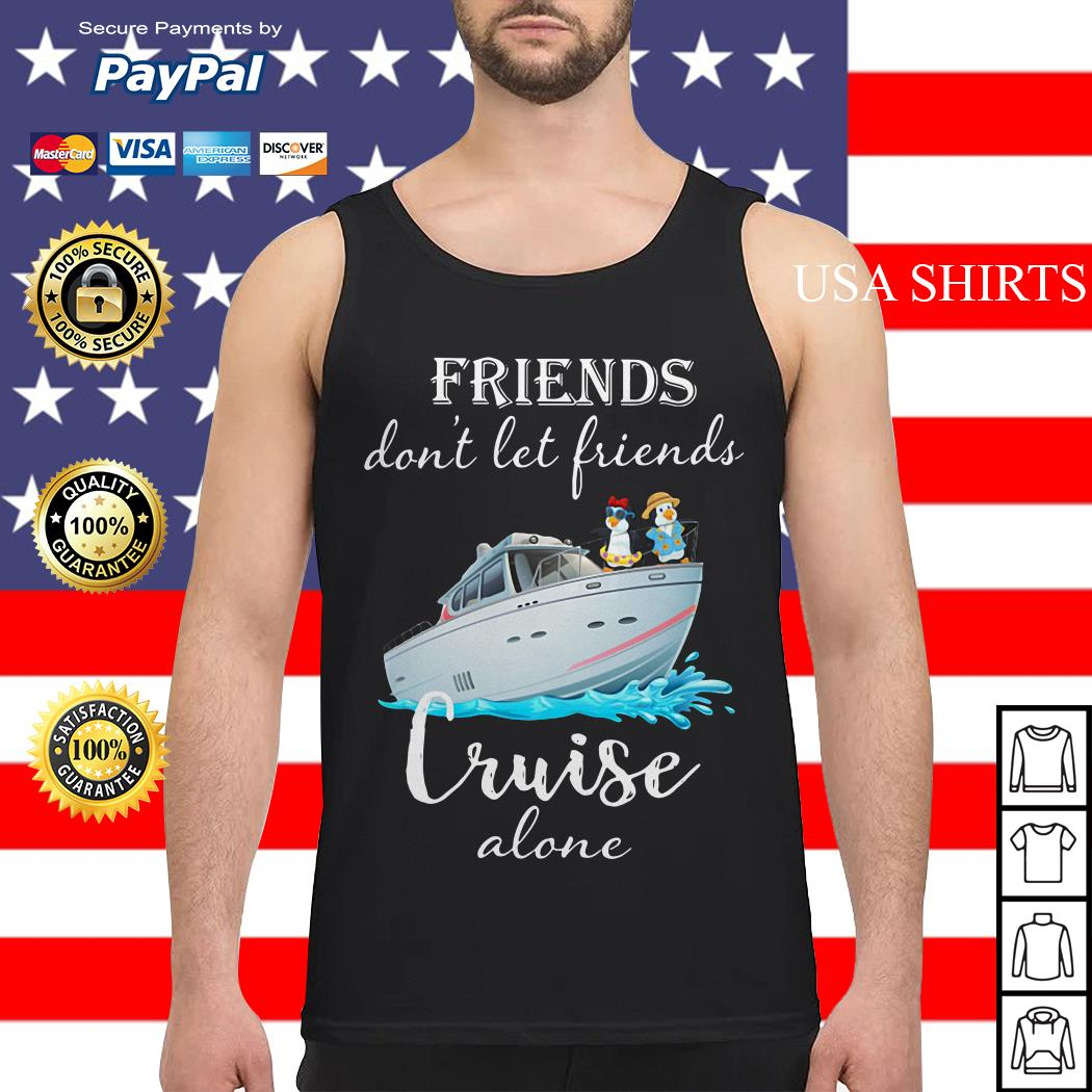 Penguin friends don't let friends cruise alone Tank top