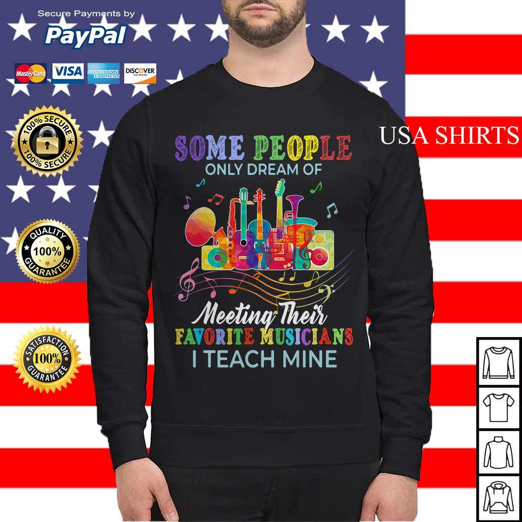 Some people only dream of meeting their favorite musicians Sweater