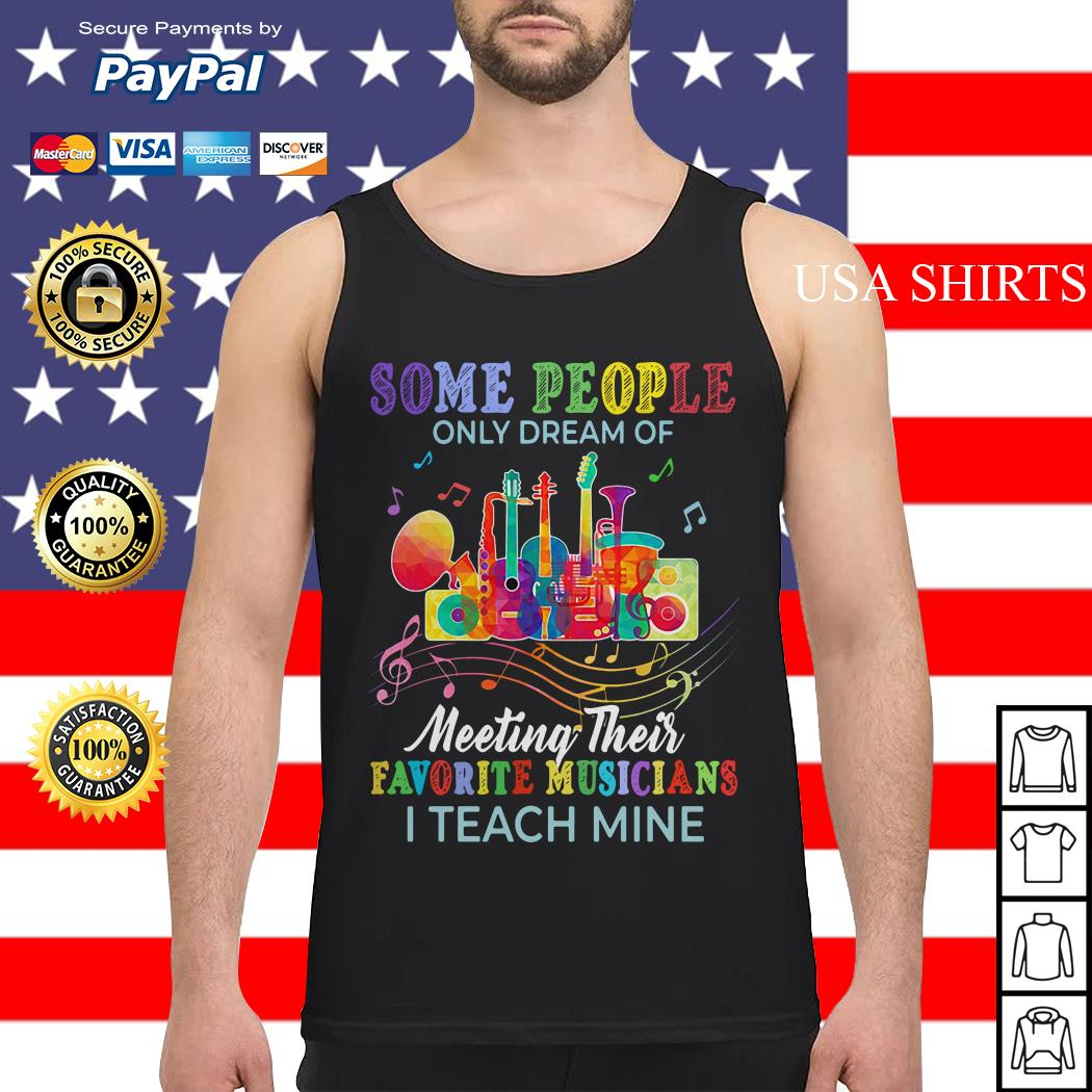 Some people only dream of meeting their favorite musicians Tank top