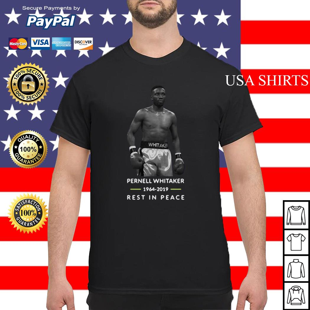 Pernell whitaker 1964-2019 rest in peace shirt