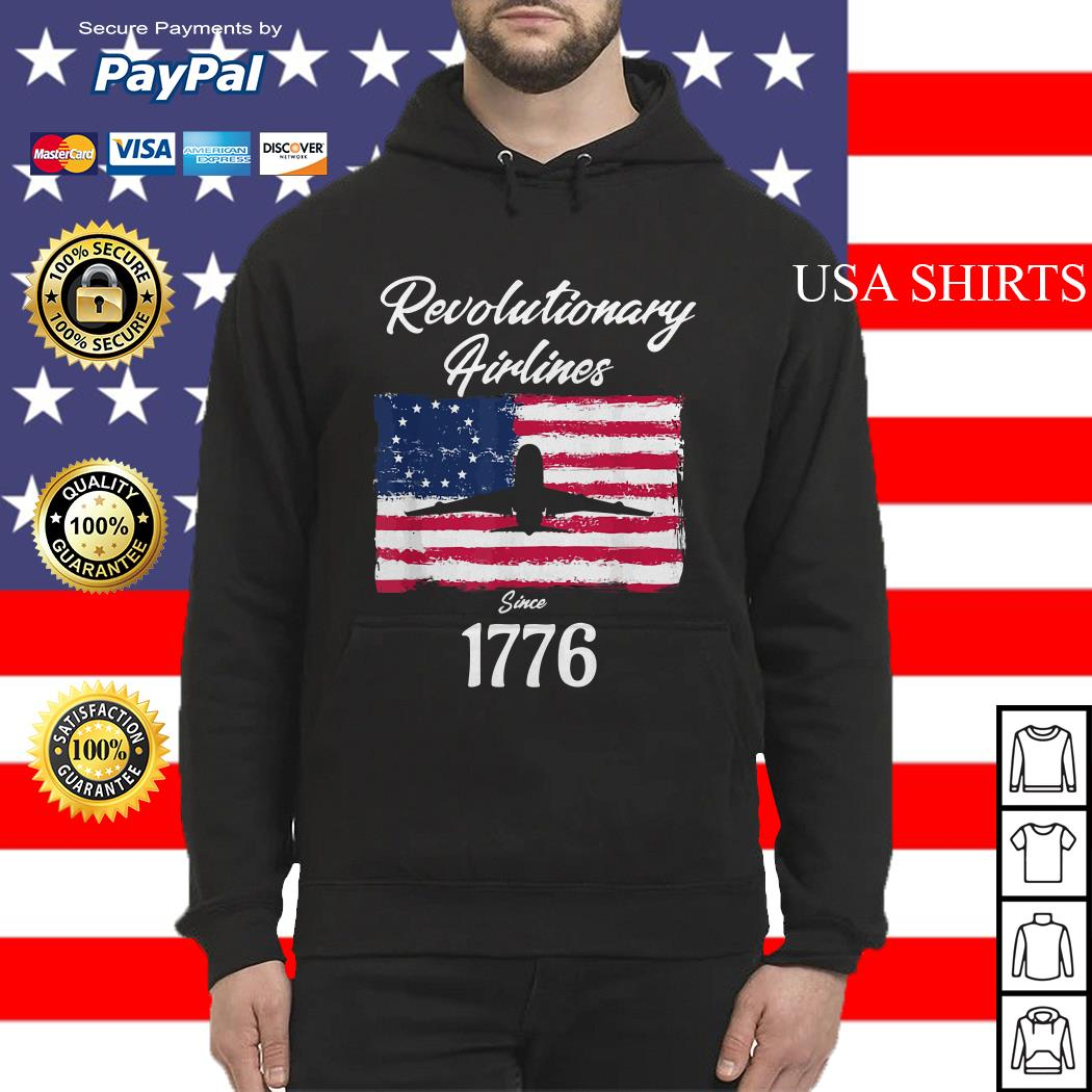 Revolutionary airlines since 1776 flag American Hoodie