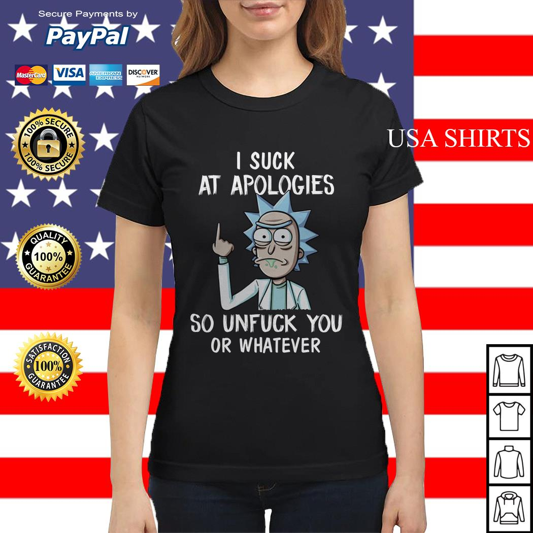 Rick and Morty I suck at apologies so unfuck you or whatever Ladies tee