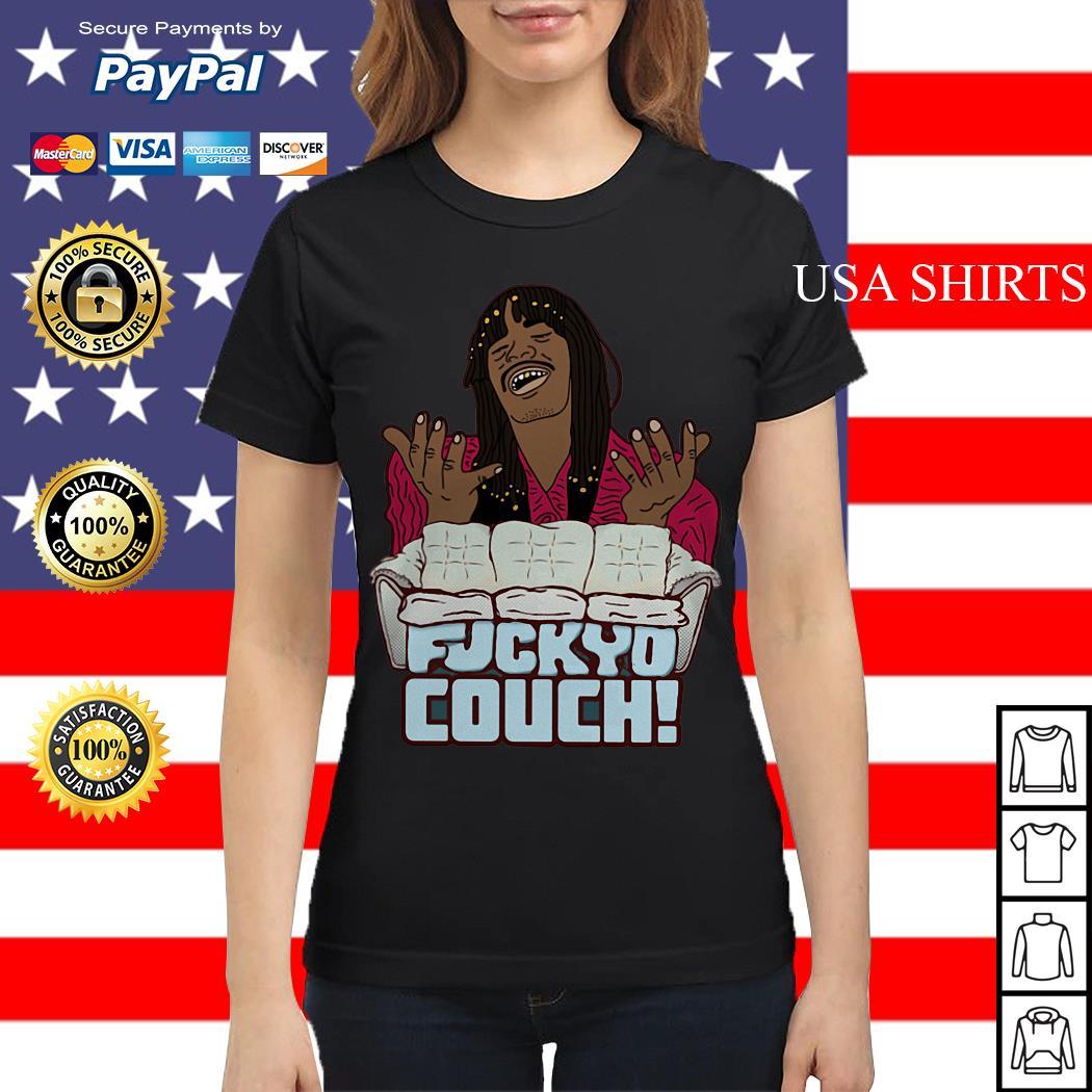 Rick James Fuckyo Couch Ladies tee