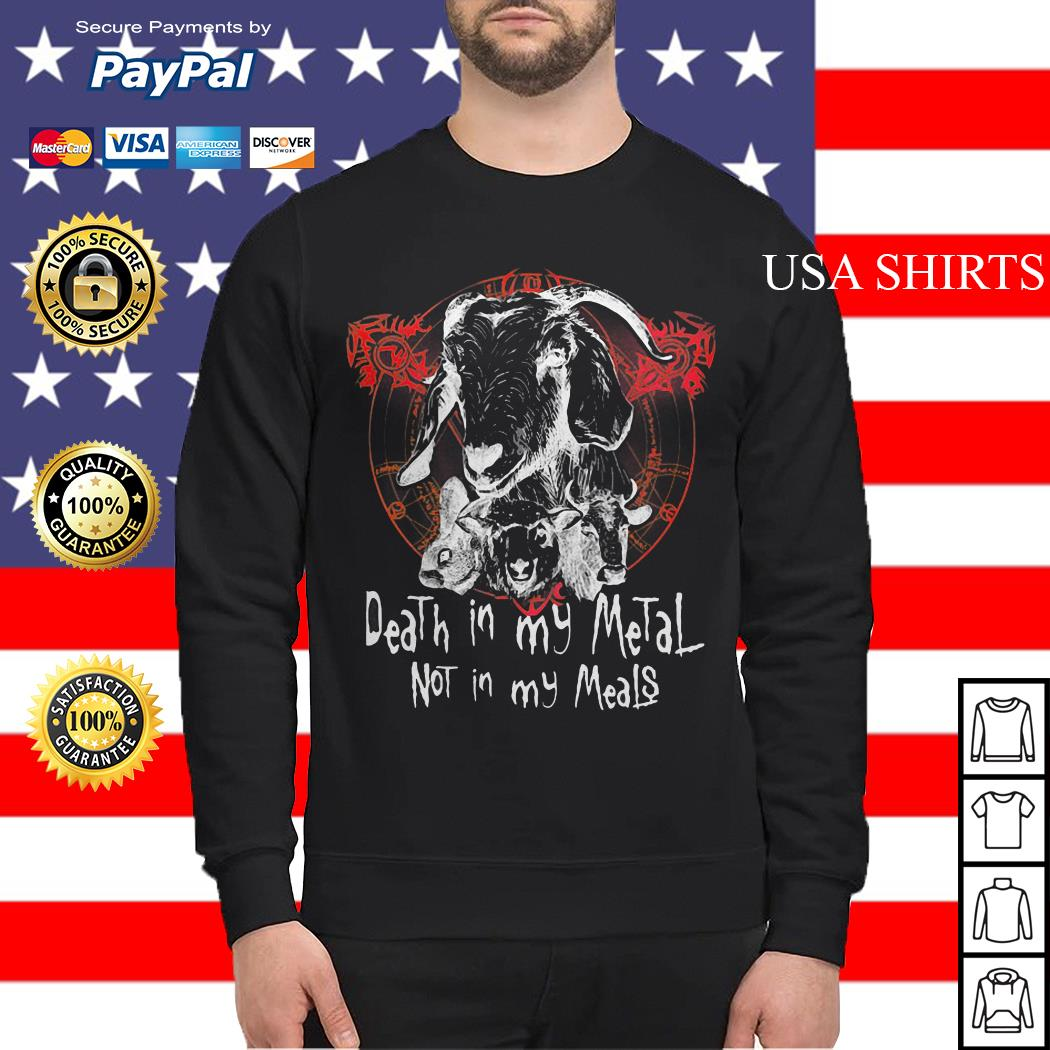 Satan death in my metal not in meals Sweater