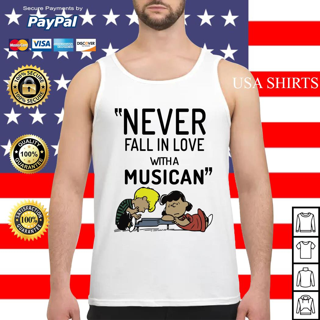Schroeder never fall in love with a musician Tank top