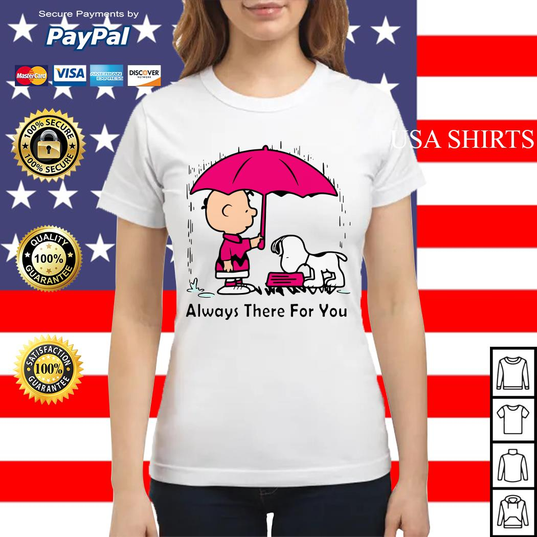 Snoopy and Chair Brown always there for you Ladies tee