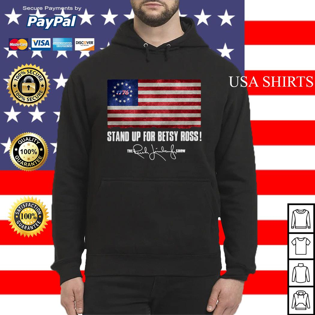 Stand up for Betsy Ross 1776 the Rush Limbaugh show Hoodie