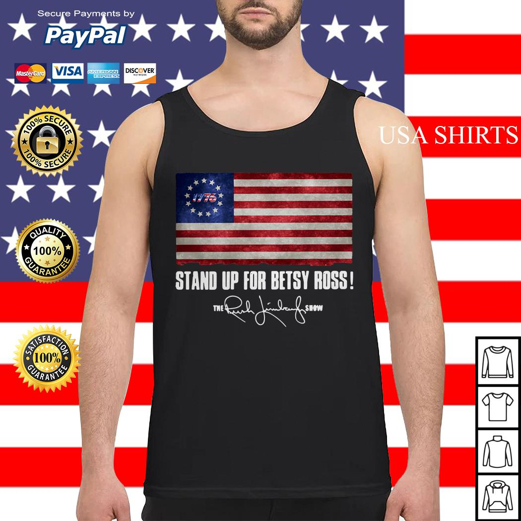 Stand up for Betsy Ross 1776 the Rush Limbaugh show Tank top