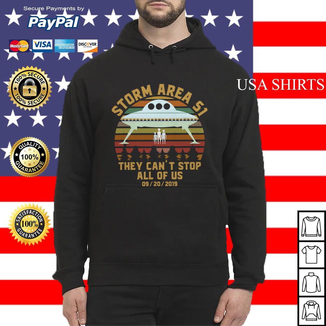 Storm Area 51 they can't stop all of us 09 20 2019 vintage Hoodie