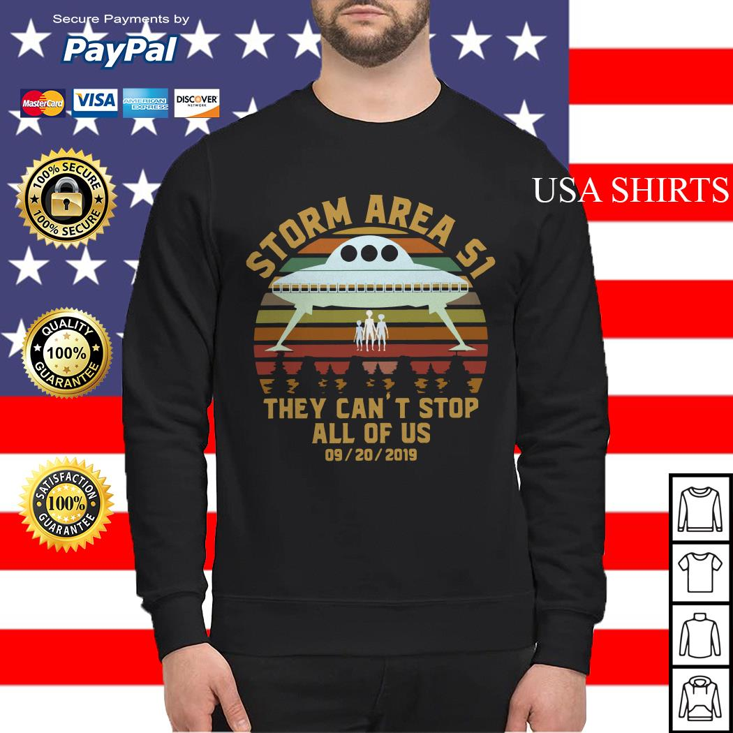 Storm Area 51 they can't stop all of us 09 20 2019 vintage Sweater