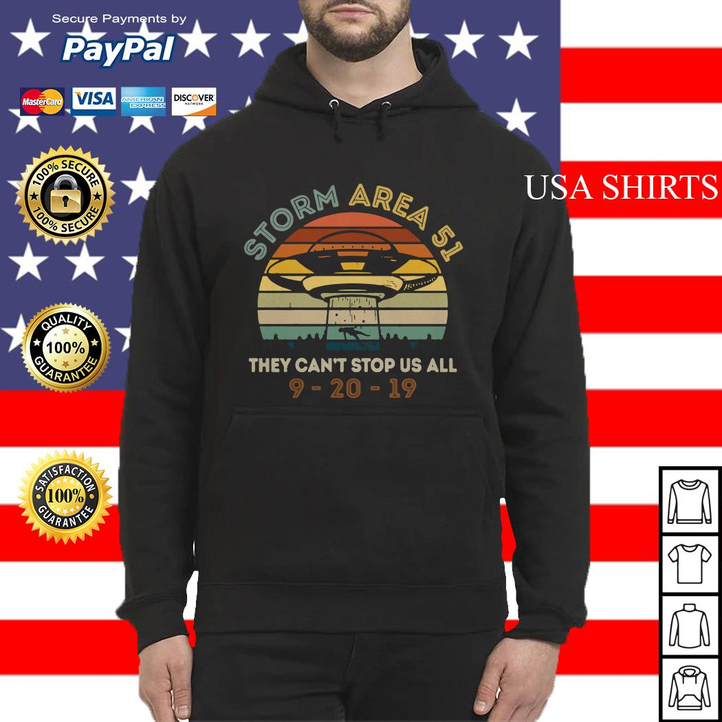Storm Area 51 they can't stop us all UFO 9 20 19 vintage Hoodie