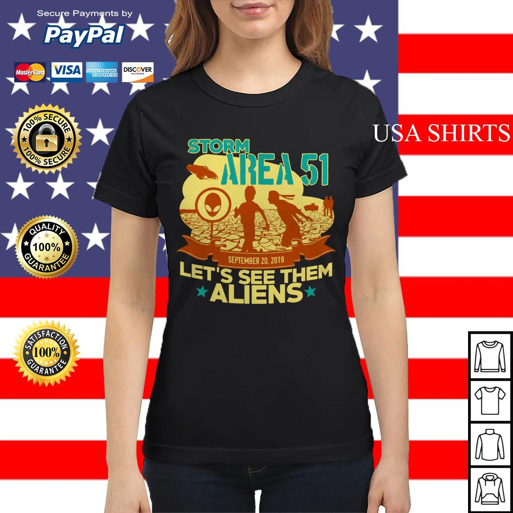 Storm Area 51 Let's see them Aliens September 20 2019 Ladies tee
