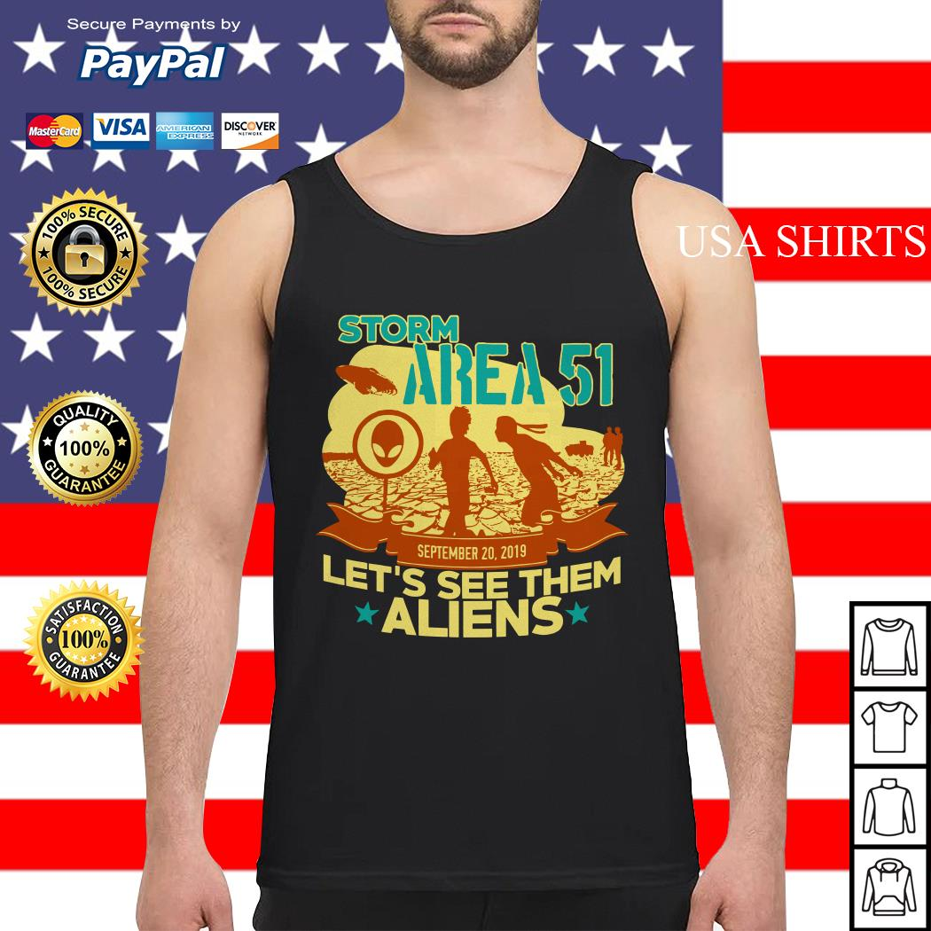 Storm Area 51 Let's see them Aliens September 20 2019 Tank top