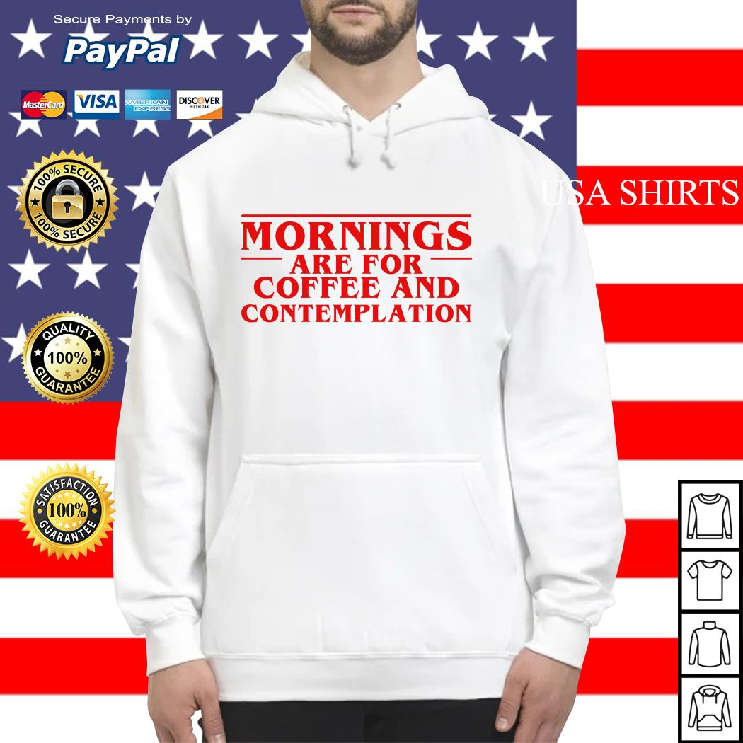 Stranger Things season 3 morning are for coffee and contemplation Hoodie