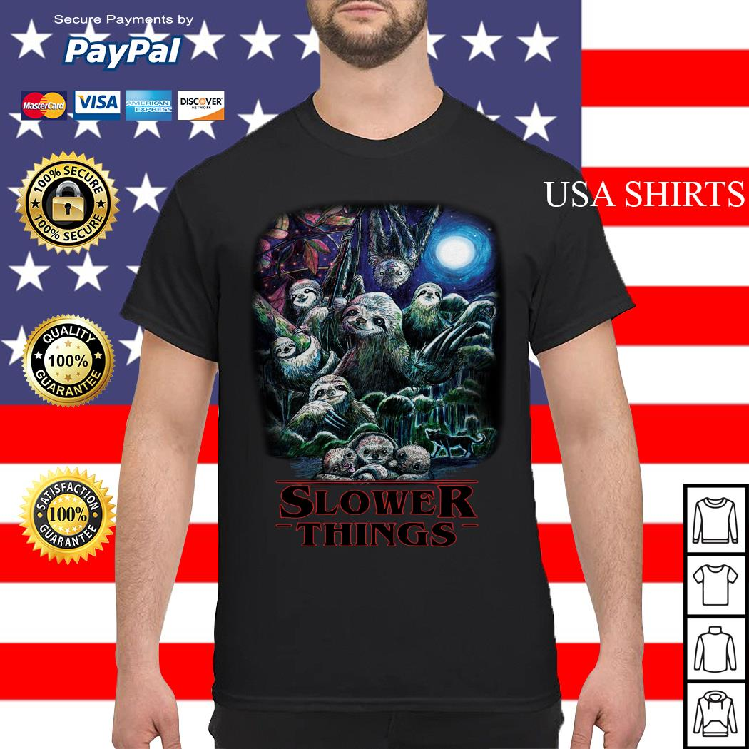 Stranger Things sloth slower things shirt
