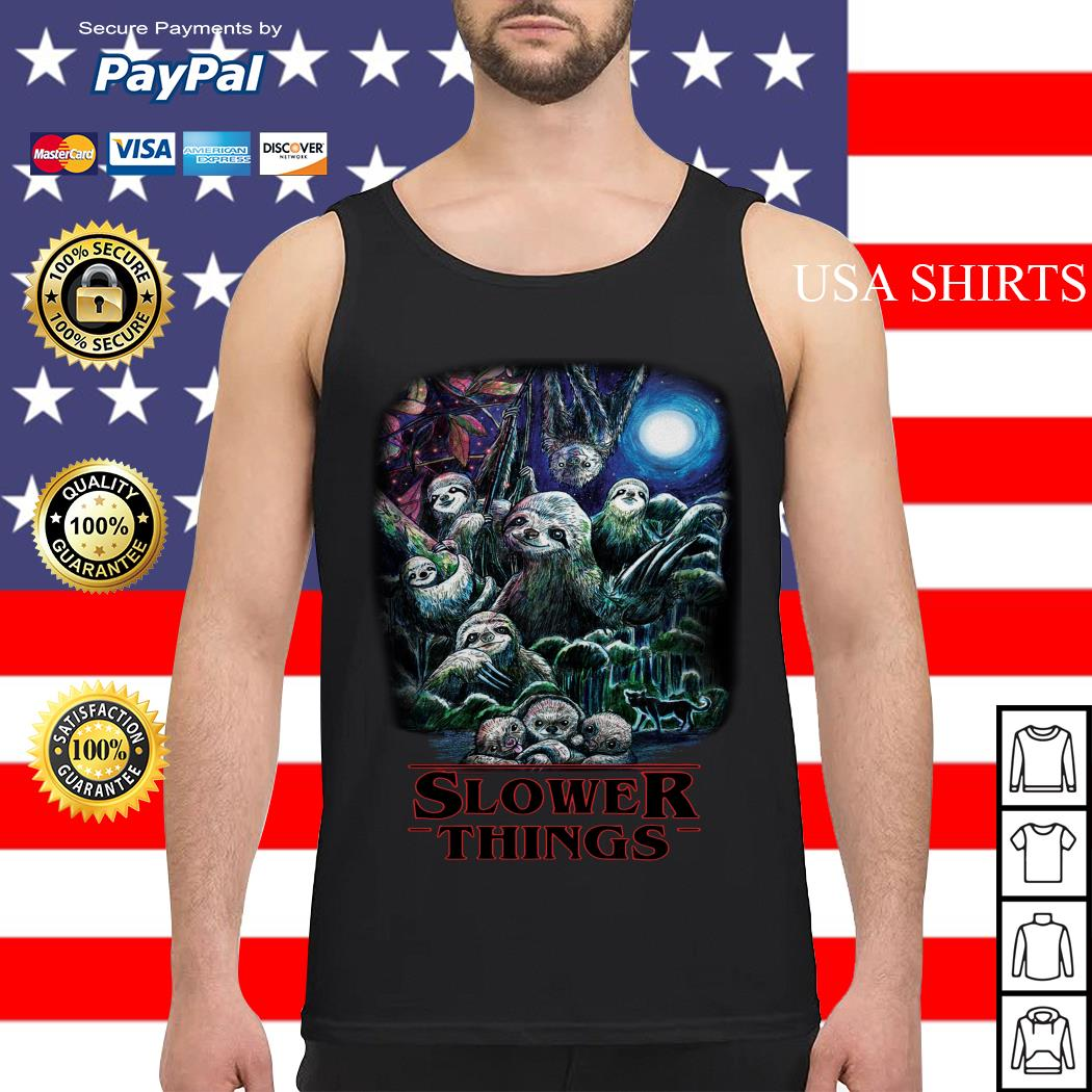 Stranger Things sloth slower things Tank top