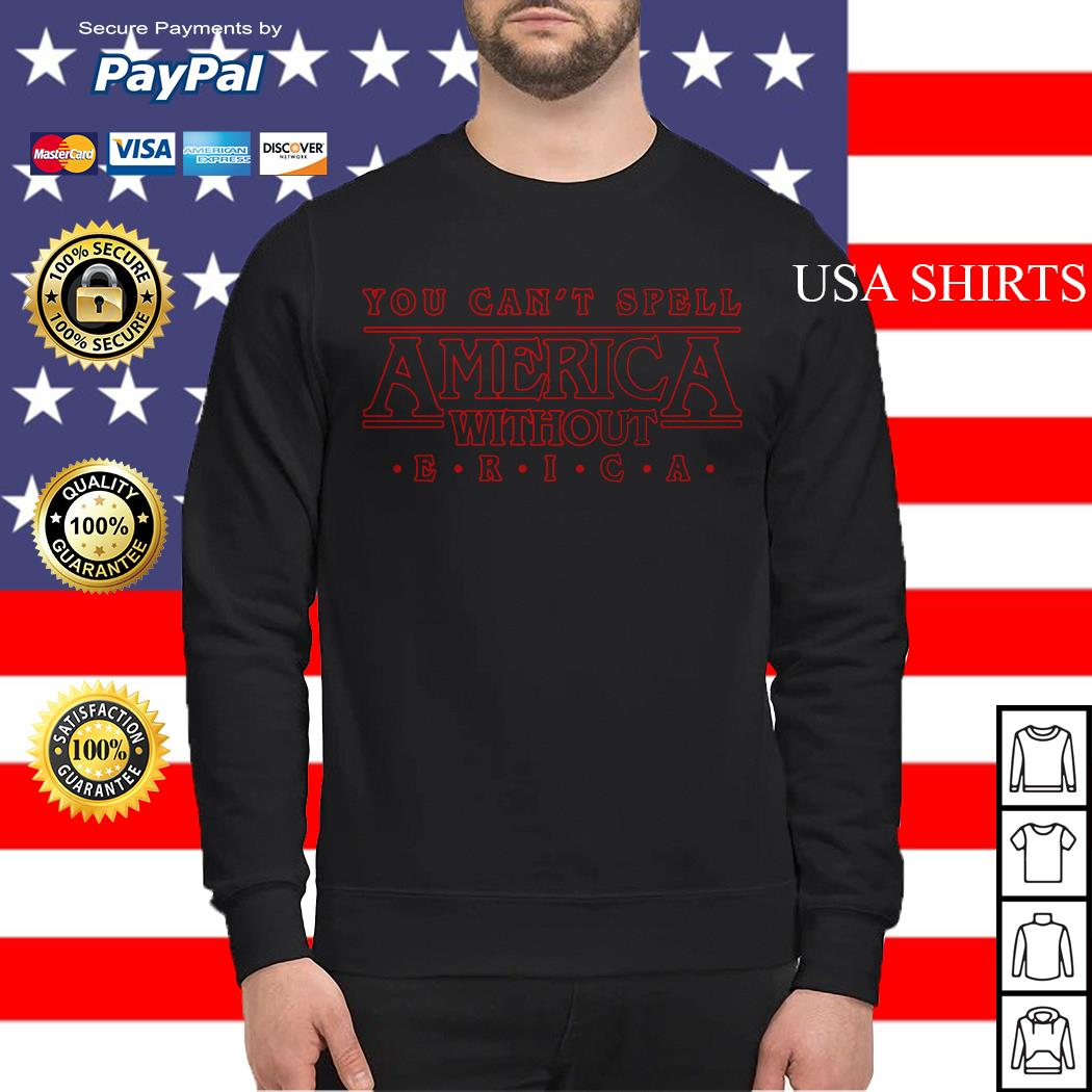 Stranger Things you can't spell America without Erica Sweater