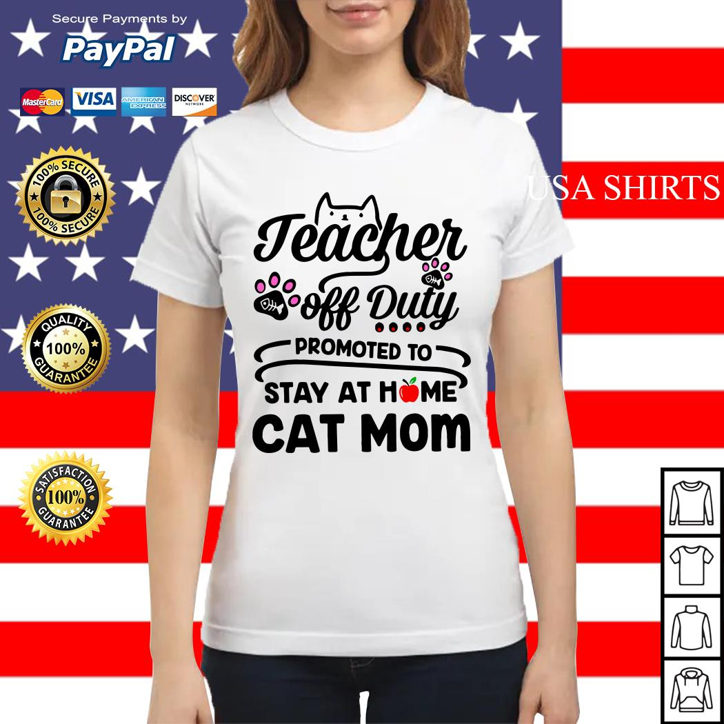 Teacher off Duty promoted to stay at home cat mom Ladies tee