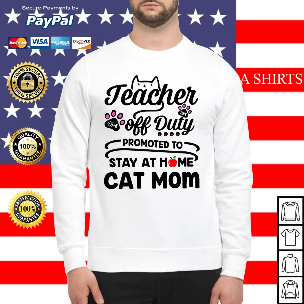 Teacher off Duty promoted to stay at home cat mom Sweater