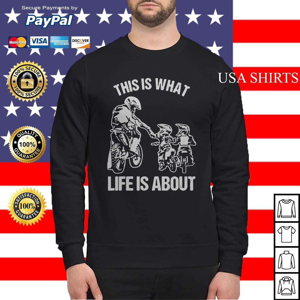This is what life is a about Sweater