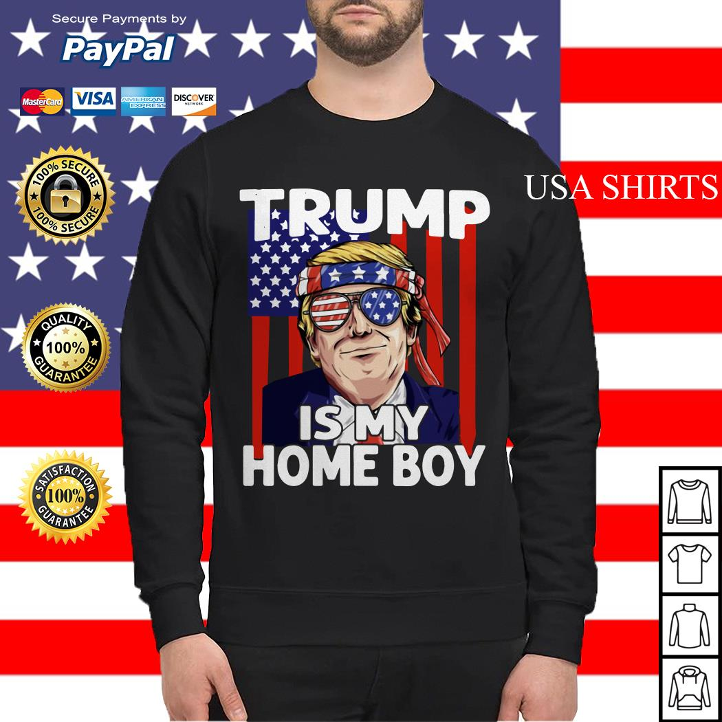 Trump is my homeboy 4th of July independence day Sweater