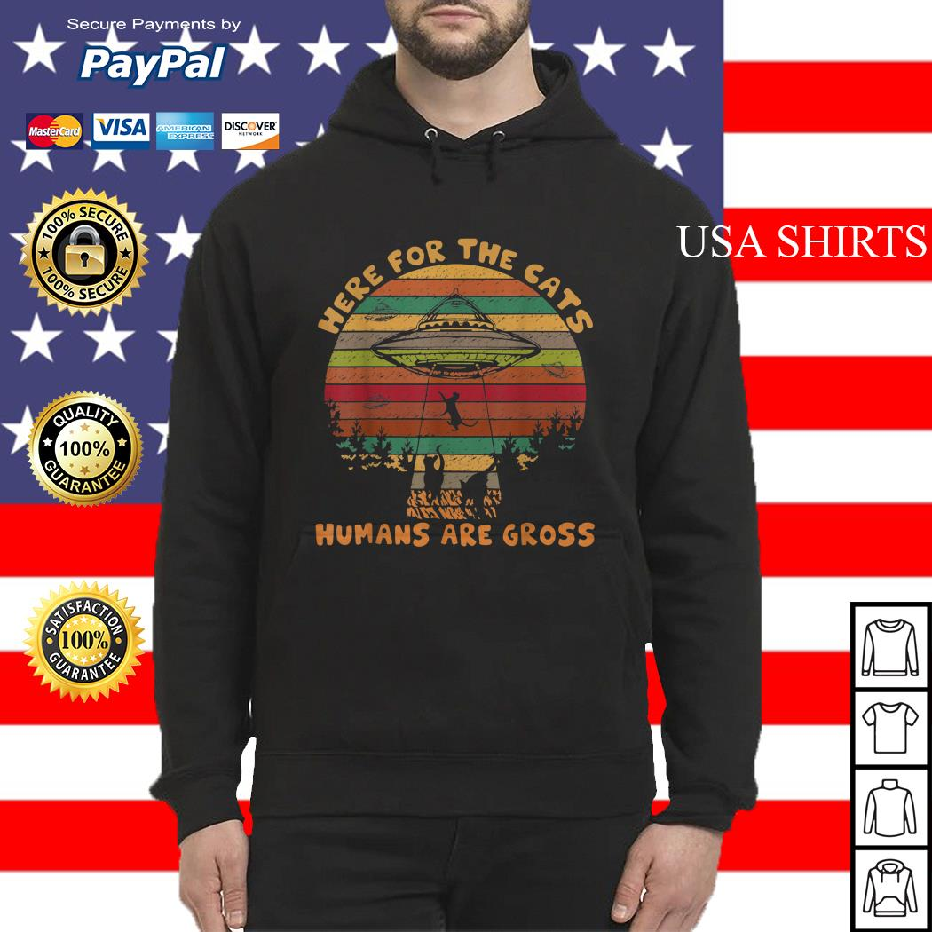 UFO Here for the cats humans are gross vintage Hoodie