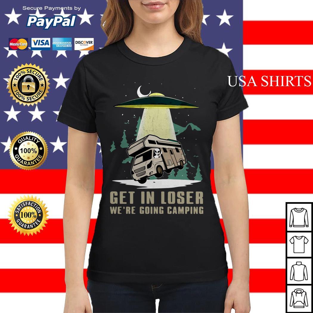 UFO Get in loser we're going camping Ladies tee