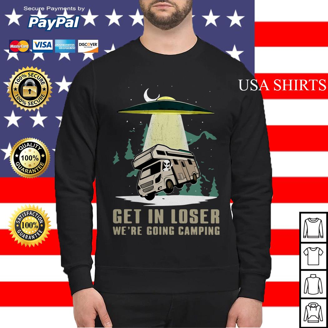 UFO Get in loser we're going camping Sweater