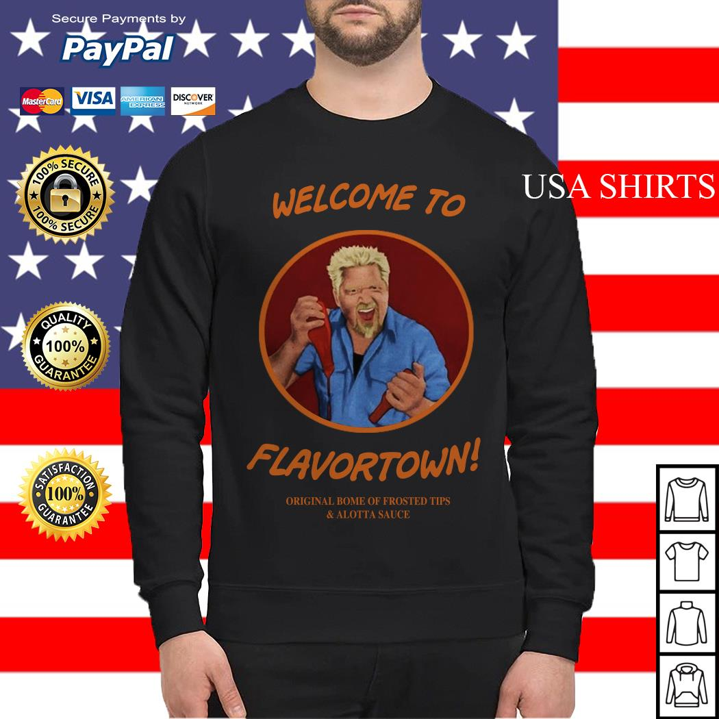 Welcome to flavortown original home of frosted tips Sweater