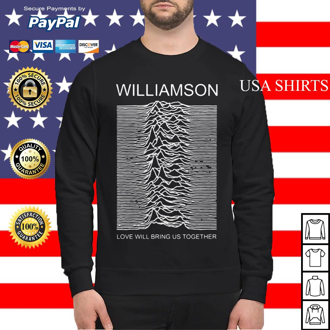 Williamson love will bring us together Sweater